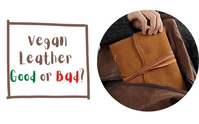 Is vegan leather good or bad